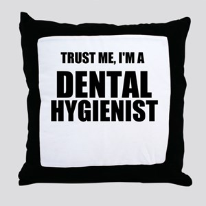 Trust Me, Im A Dental Hygienist Throw Pillow